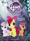 My Little Pony - Ponyvillen Mysteerit - Elometsän seikkailu