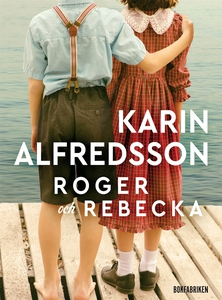 Roger och Rebecka (e-bok) av Karin Alfredsson
