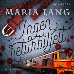 Ingen returbiljett (ljudbok) av Maria Lang