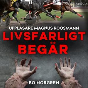 Livsfarligt begär (ljudbok) av Bo Norgren