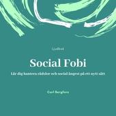 Social Fobi. Lär dig hantera rädslor och social ångest på ett nytt sätt.