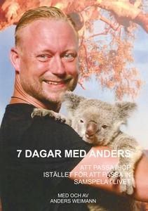 7 dagar med Anders: Att passa ihop, istället fö