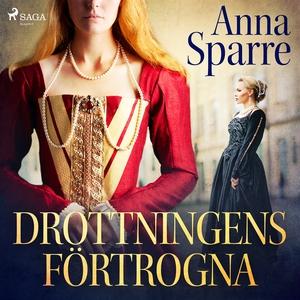 Drottningens förtrogna (ljudbok) av Anna Sparre