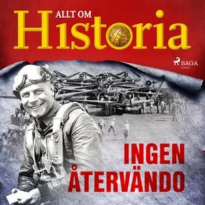 Ingen återvändo (ljudbok) av Allt om Historia