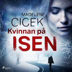 Kvinnan på isen (ljudbok) av Madelene Cicek
