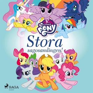 My Little Pony - Stora sagosamlingen! (ljudbok)