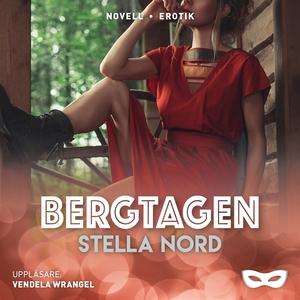 Bergtagen (ljudbok) av Stella Nord