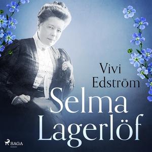 Selma Lagerlöf (ljudbok) av Vivi Edström