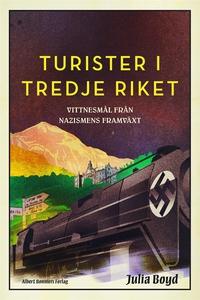 Turister i Tredje riket : Vittnesmål från nazis