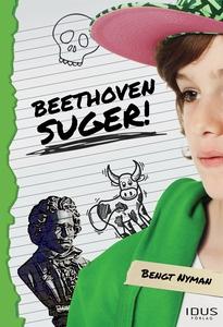 Beethoven suger! (e-bok) av Bengt Nyman