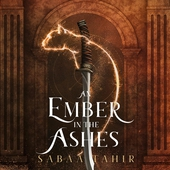 An Ember in the Ashes (Ember in the Ashes, Book 1)