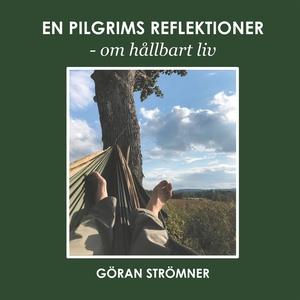 En pilgrims reflektioner - om hållbart liv (e-b