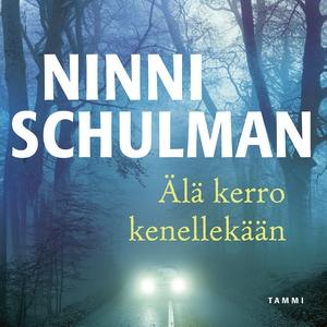 Älä kerro kenellekään (ljudbok) av Ninni Schulm