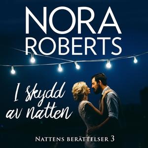 I skydd av natten (ljudbok) av Nora Roberts
