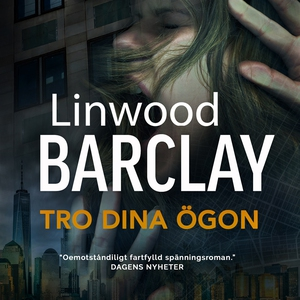 Tro dina ögon (ljudbok) av Linwood Barclay