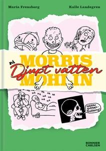 Morris Mohlin på djupt vatten (e-bok) av Maria