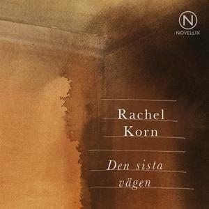 Den sista vägen (ljudbok) av Rachel Korn