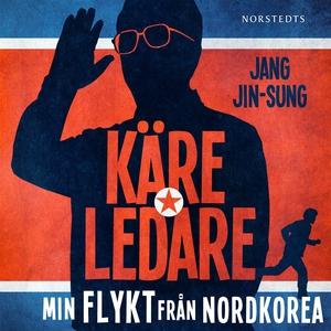 Käre ledare : min flykt från Nordkorea (ljudbok
