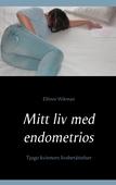 Mitt liv med endometrios: Tjugo kvinnors livsberättelser