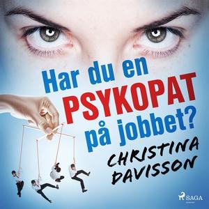 Har du en psykopat på jobbet? (ljudbok) av Chri