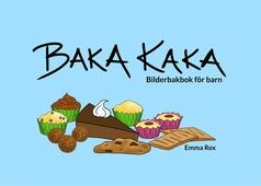 Baka kaka: Bilderbakbok för barn