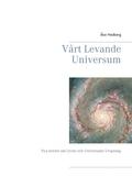 Vårt Levande Universum: Nya teorier om  Livets och Universums Ursprung