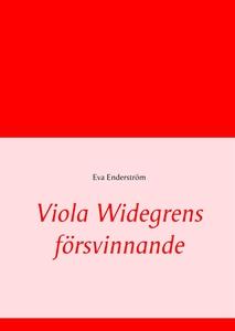 Viola Widegrens försvinnande (e-bok) av Eva End