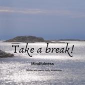 Mindfulness – Take a break!