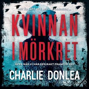 Kvinnan i mörkret (ljudbok) av Charlie Donlea
