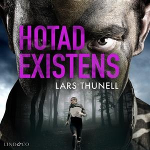 Hotad existens (ljudbok) av Lars Thunell