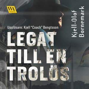 Legat till en trolös (ljudbok) av Kjell-Olof Bo