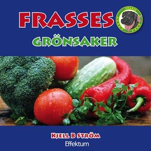Frasses grönsaker (e-bok) av Kjell B Ström