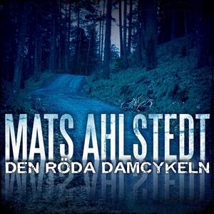 Den röda damcykeln (ljudbok) av Mats Ahlstedt
