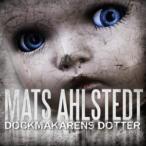 Dockmakarens dotter (ljudbok) av Mats Ahlstedt