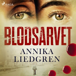 Blodsarvet (ljudbok) av Annika Liedgren