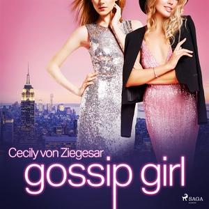 Gossip Girl (ljudbok) av Cecily Von Ziegesar