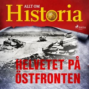Helvetet på östfronten (ljudbok) av Alt om Hist