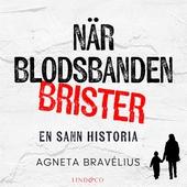 När blodsbanden brister: En sann historia