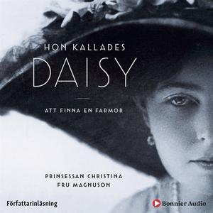 Hon kallades Daisy (ljudbok) av Prinsessan Chri
