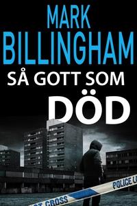 Så gott som död (e-bok) av Mark Billingham