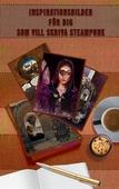 Inspirationsbilder för författare som  vill skriva steampunk