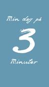 Min dag på 3 minuter FYLLA-I-BOK (PDF)
