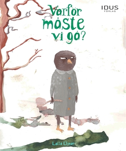 Varför måste vi gå? (e-bok) av Lotta Ekman