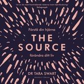 The Source : förstå din hjärna, förändra ditt liv
