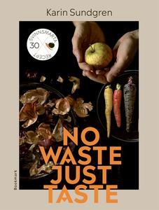 No waste, just taste (e-bok) av Karin Sundgren