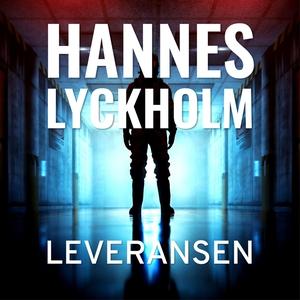 Leveransen S1E3 (ljudbok) av Hannes Lyckholm