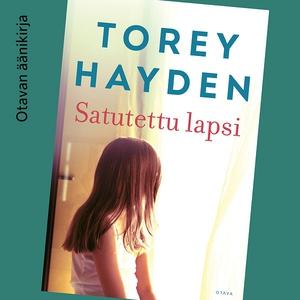 Satutettu lapsi (ljudbok) av Torey Hayden