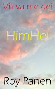 Vill va me dej : HimHel (e-bok) av Roy Panen
