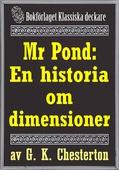 Mr Pond: En historia om dimensioner. Återutgivning av text från 1937