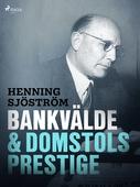 Bankvälde och domstolsprestige